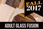 2017 Fall Adult Glass Fusion Class