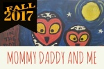 MOMMY DADDY and ME Fall 2017 Art Class