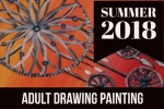 ADULT DRAWING & PAINTING Monday Art Class Summer 2018