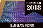 2018_summer_teen_glass_fusion