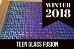 2018_winter_teen_glass_fusion