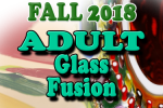 adult_glass_fusion_fall2018