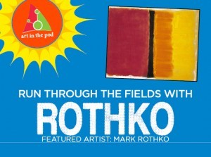 Summer Camp Week of Mark Rothko! August 13th-17th