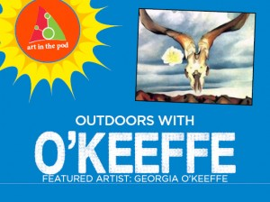 Summer Camp Week of Georgia O'Keeffe! August 6th-10th